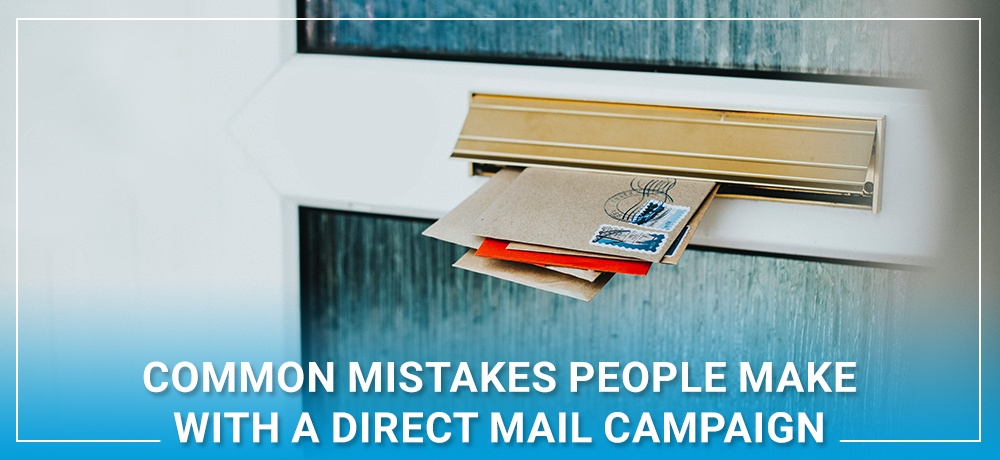 Common-Mistakes-People-Make-With-A-Direct-Mail-Campaign.jpg