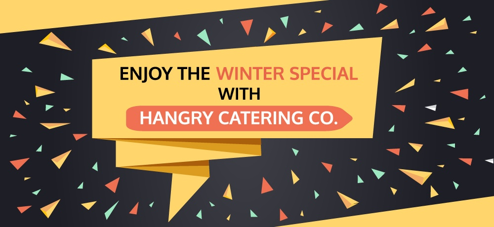 Enjoy-the-Winter-Special-With-hangry-catering-co(pastel).jpg