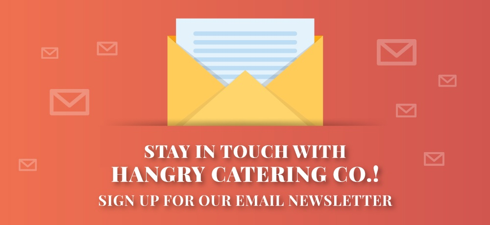 Stay-In-Touch-With-Hangry-Catering-Co.!-for-Hangry-Catering-Co-Website.jpg
