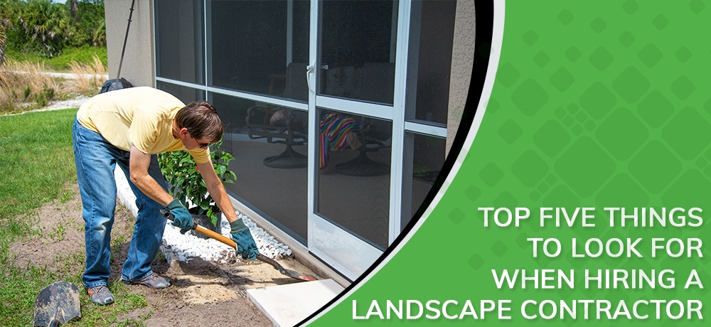 Top-Five-Things-To-Look-For-When-Hiring-A-Landscape-Contractor- Best Bet Lawn Services.jpg