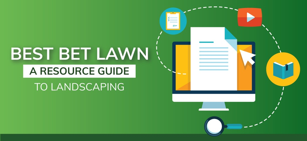 A-Resource-Guide-To-Landscaping-Best Bet Lawn.jpg