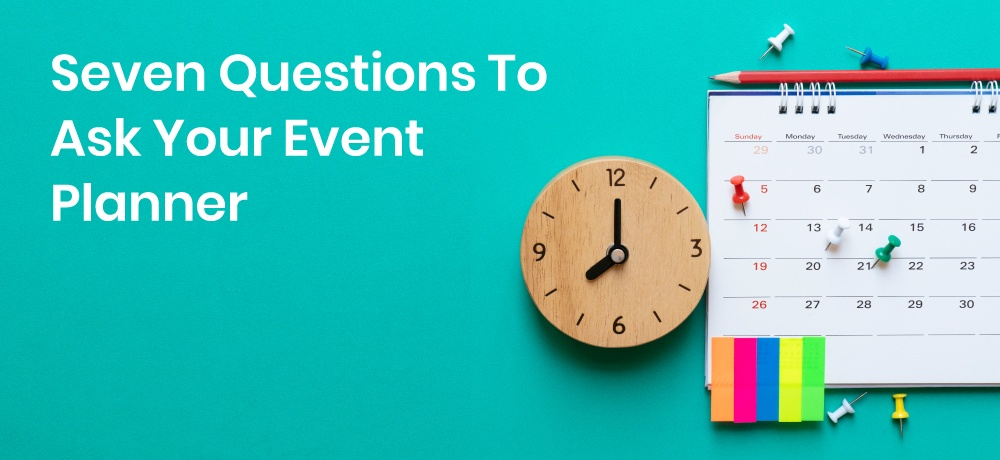 Seven-Questions-To-Ask-Your-Event-Planner-for-IMESevents.jpg