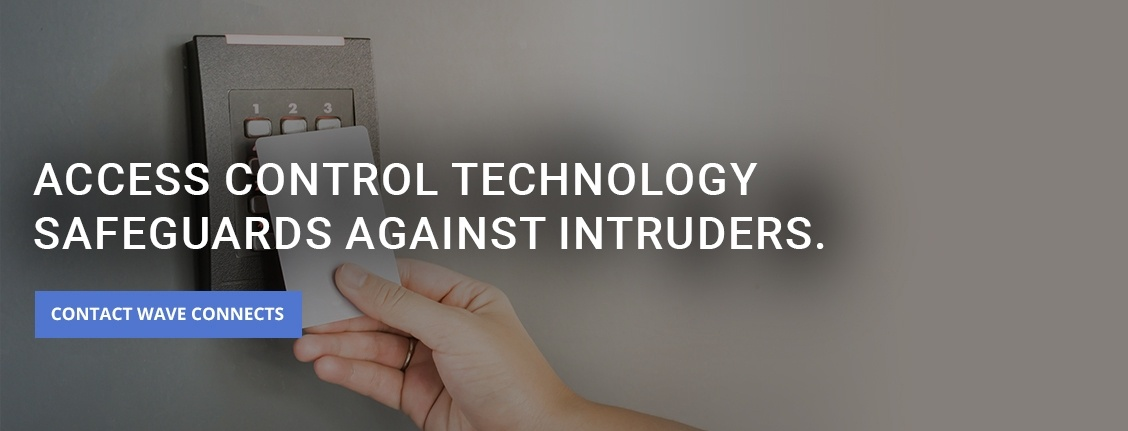 Access Control Technology Safeguards against Intruders - Access Control Systems Installations by  Wave Connects