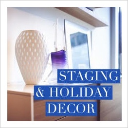 Staging and Holiday Décor