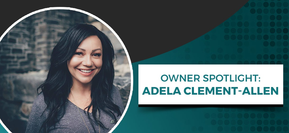 Owner-Spotlight-Adela-Clement-Allen (1).jpg