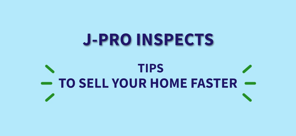 Five-Tips-To-Sell-Your-Home-Faster-J-Pro Inspects-updated