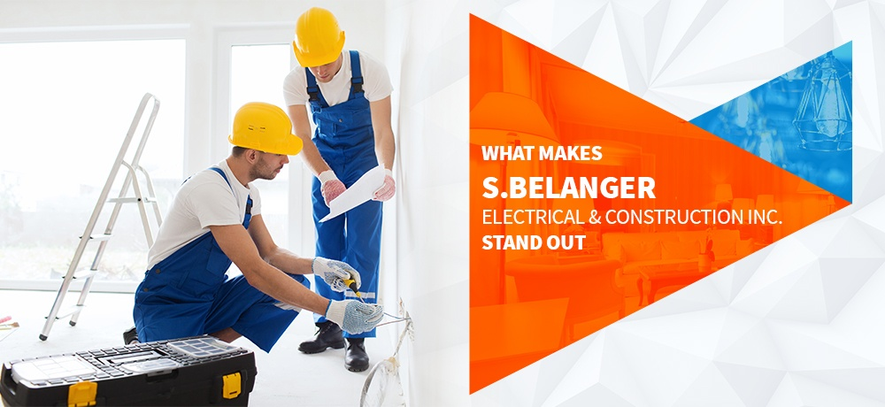 What-Makes-S-Belanger-Electrical-and-Construction-Inc-Stand-Out.jpg