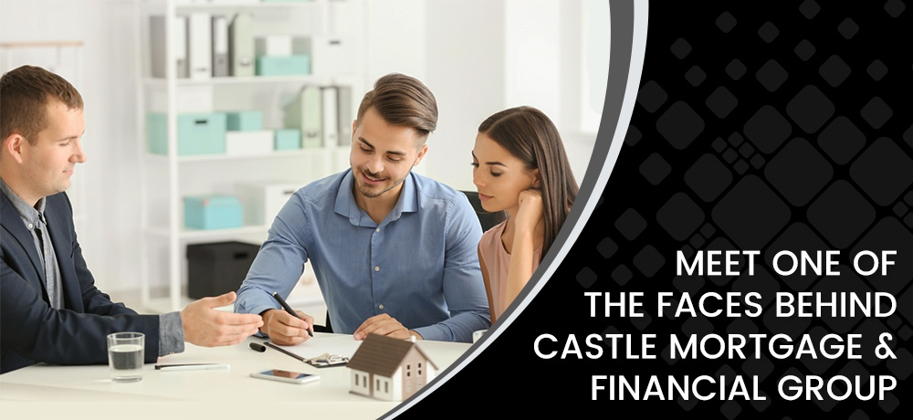 Meet-The-Faces-Behind-Castle-Mortgage-&-Financial-Group.jpg