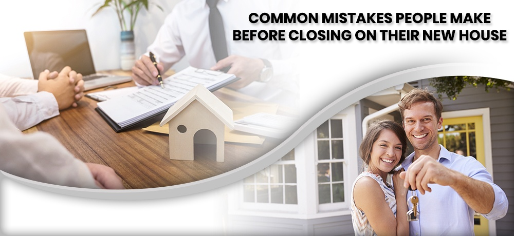 Common-Mistakes-People-Make-Before-Closing-On-Their-New-House-Castle Mortgage and Financial Group.jpg