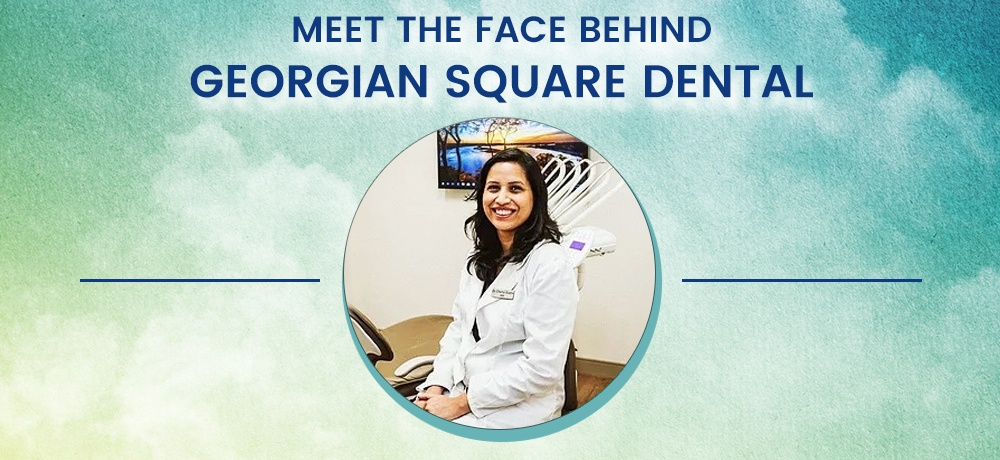 Meet-The-Face-Behind-Georgian-Square-Dental.jpg