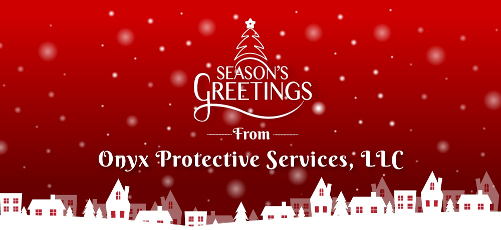 Season's-Greetings-from-Onyx-Protective-Services,-LLC.jpg