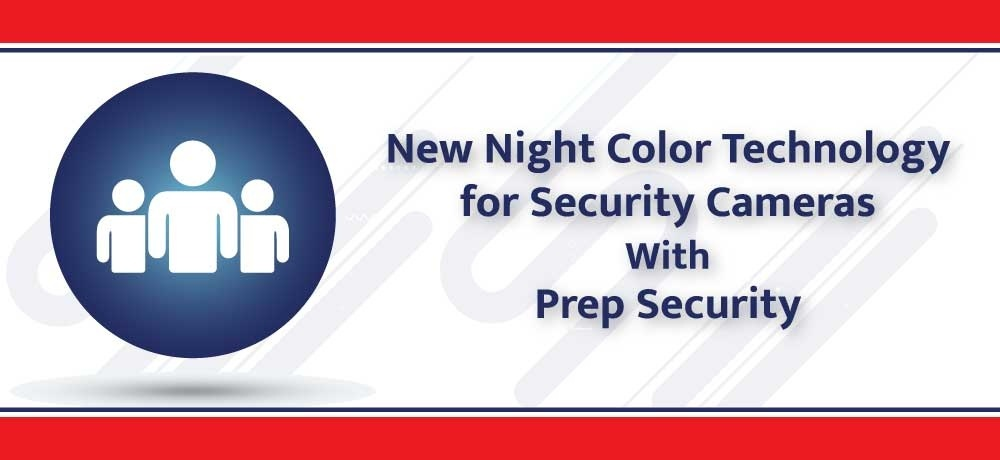 New Night Color Technology for Security Cameras.jpg