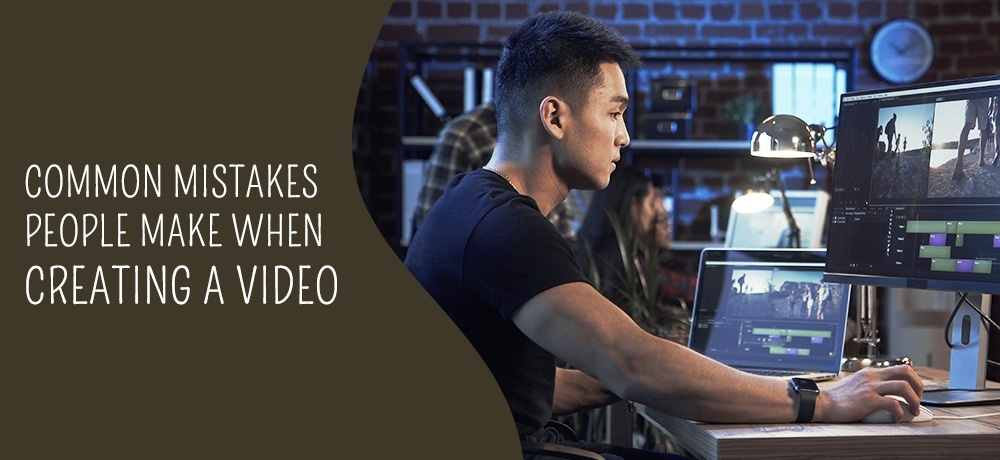 Common Mistakes People Make When Creating a Video.jpg