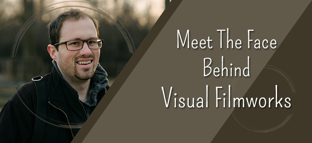 Meet the Face Behind Visual Filmworks - Travis Heberling.jpg