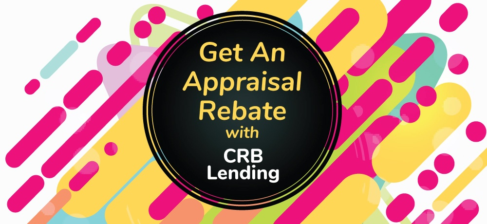 Get An Appraisal Rebate With CRB Lending.jpg