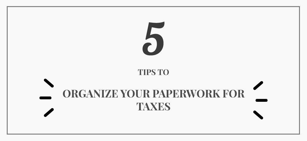 Five-Tips-To-Organize-Your-Paperwork-For-Taxes-for-Brunning-&-Company-Chartered-Professional-Accountant.jpg