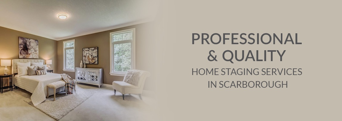 Professional and Quality Home Staging Services In Scarborough
