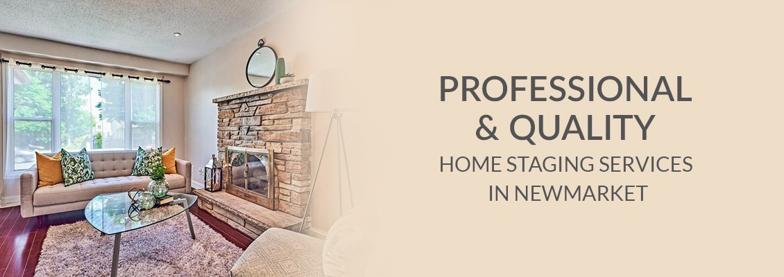 Professional and Quality Home Staging Services In Newmarket