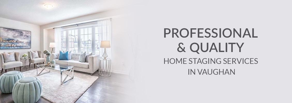 Professional and Quality Home Staging Services In Vaughan