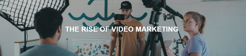 The Rise of Video Marketing.png