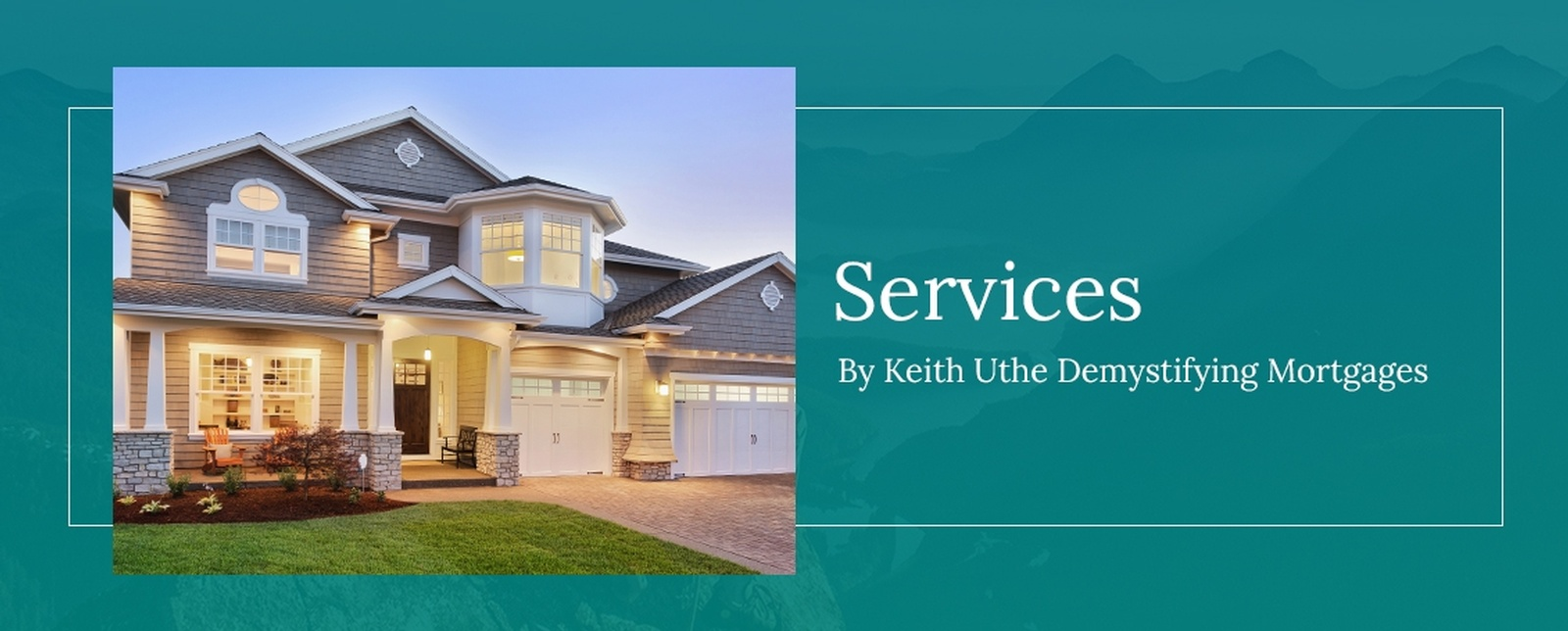 Mortgage Services Calgary AB by Keith Uthe Demystifying Mortgages