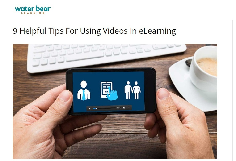9_Helpful_Tips_For_Using_Videos_In_eLearning_Water_Bear_Learning.jpg