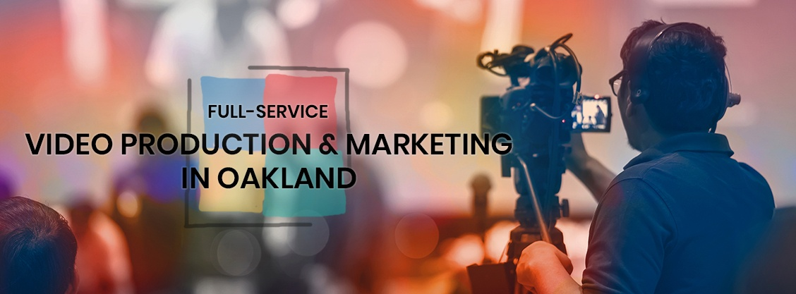 Video Production Services in Oakland