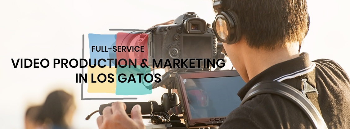 Video Production Services in Los Gatos