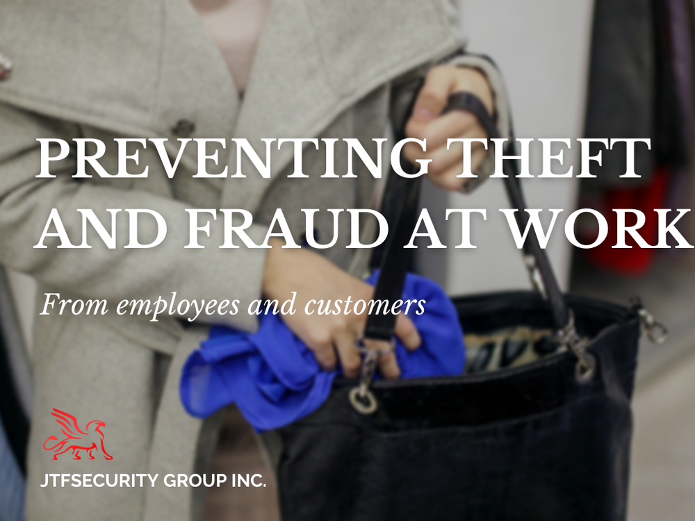 Preventing Theft and Fraud at Work from Customers and Employees - Toronto Corporate Security