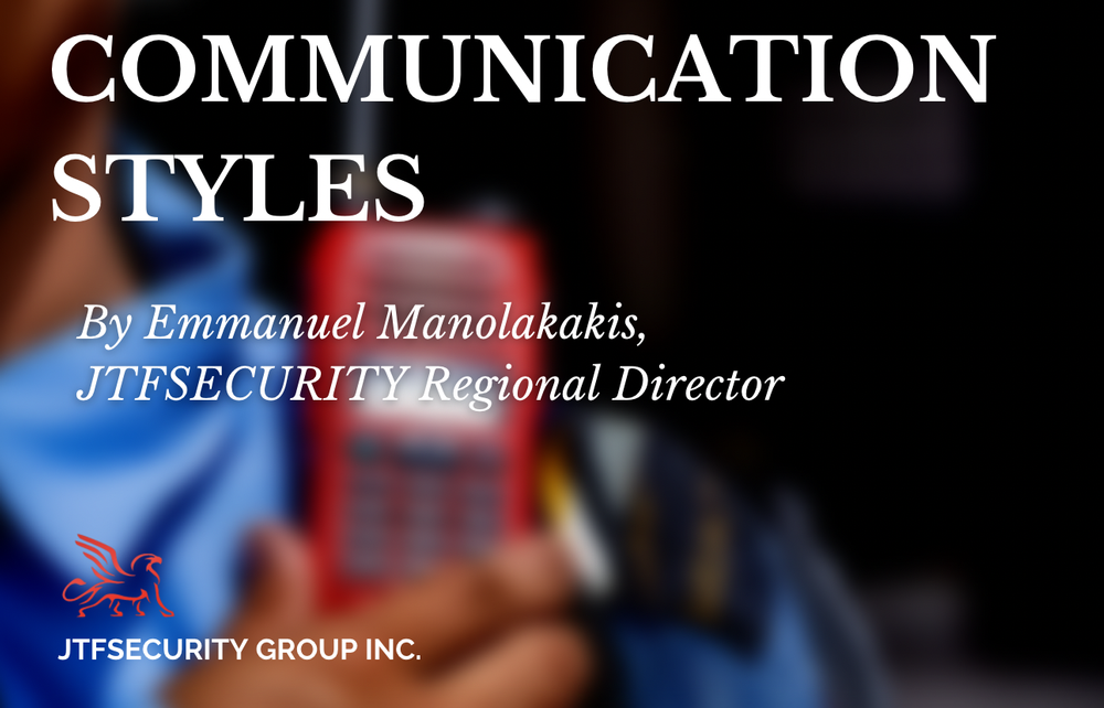 Communication Styles by Emmanuel Manolakakis, Regional Director at JTFSecurity Group
