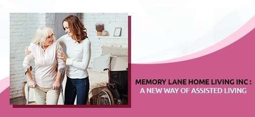 Memory Lane Home Living Inc - a New Way of Assisted Living.jpg