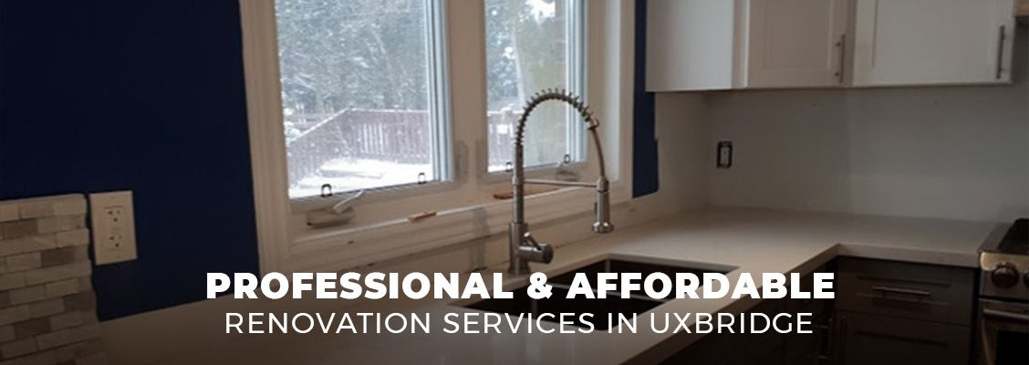 Professional and Affordable Renovation Services in Uxbridge