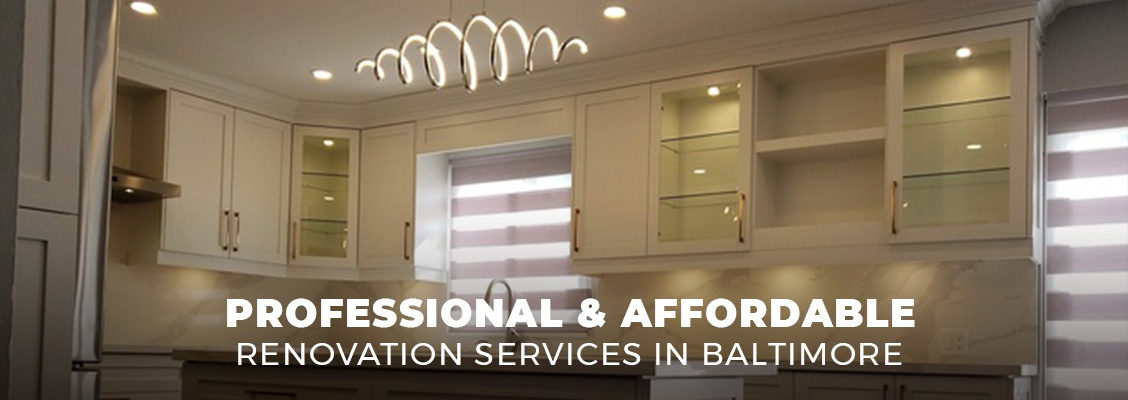 Professional and Affordable Renovation Services in Baltimore