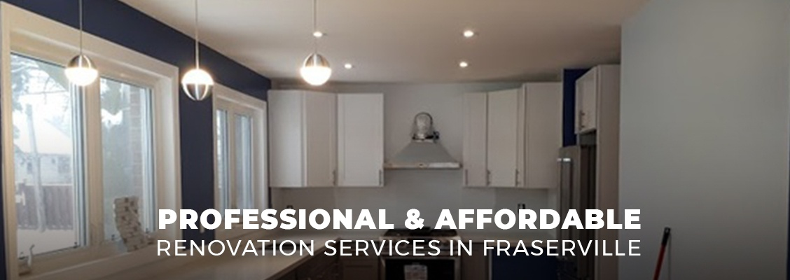 Professional and Affordable Renovation Services in Fraserville