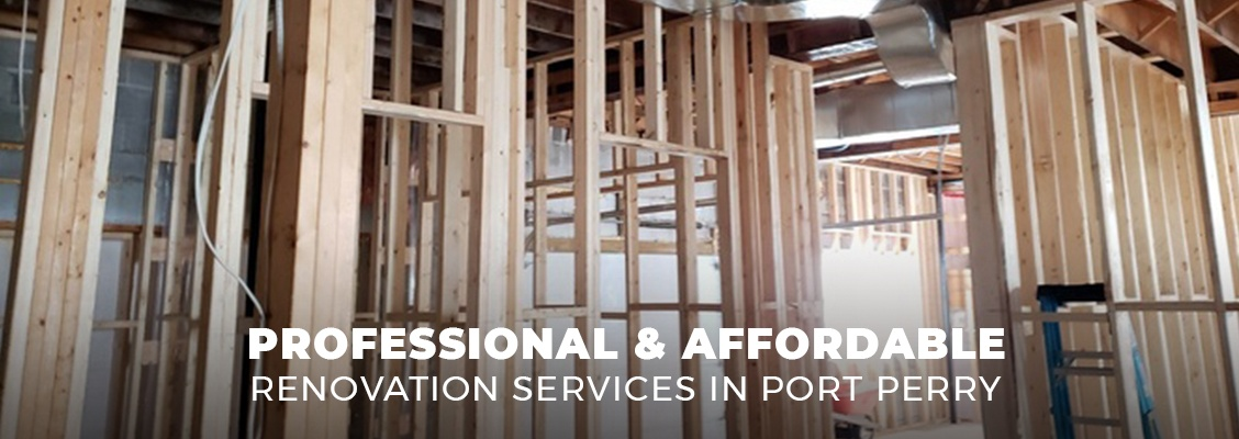 Professional and Affordable Renovation Services in Port Perry