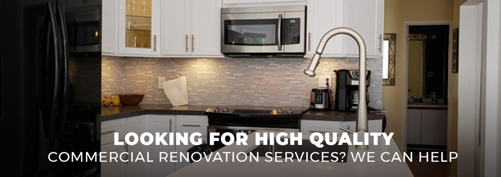 Looking For High Quality Commercial Renovation Services We Can Help