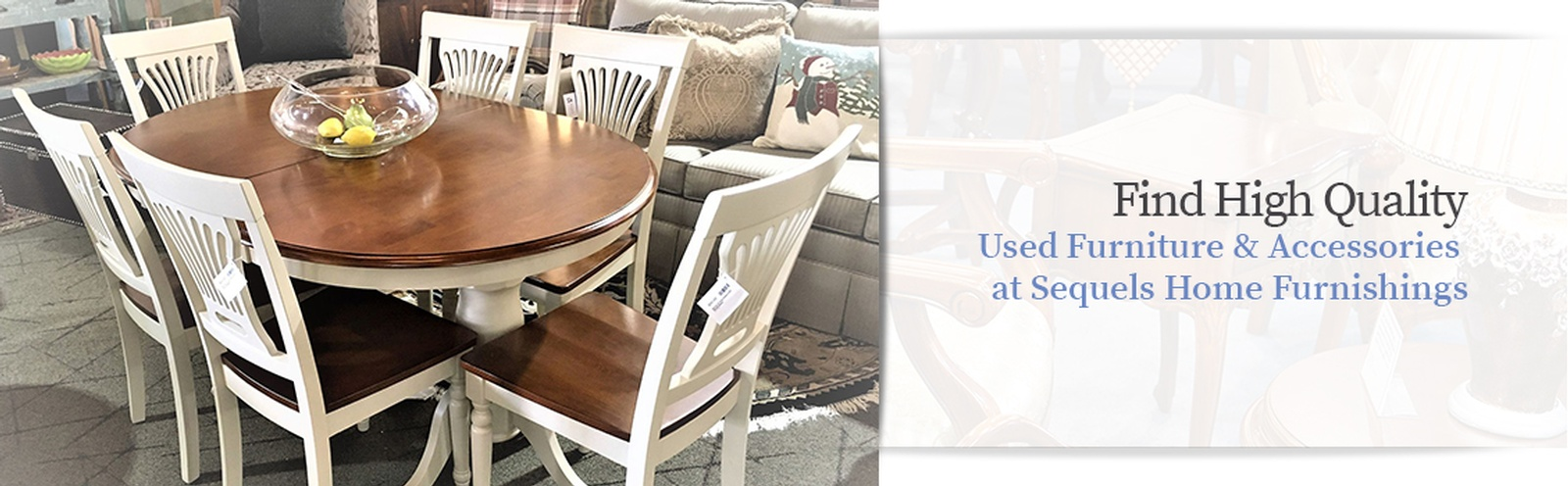 Find high quality used Furniture & Accessories at Sequels Home Furnishings New York