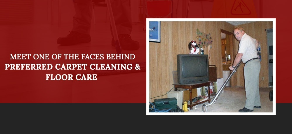 Meet one of the Faces Behind Preferred Carpet Cleaning and Floor Care - Chris Christian