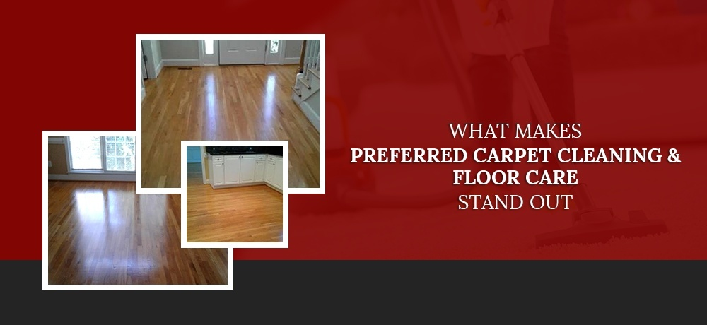 What makes Preferred Carpet Cleaning and Floor Care Stand out