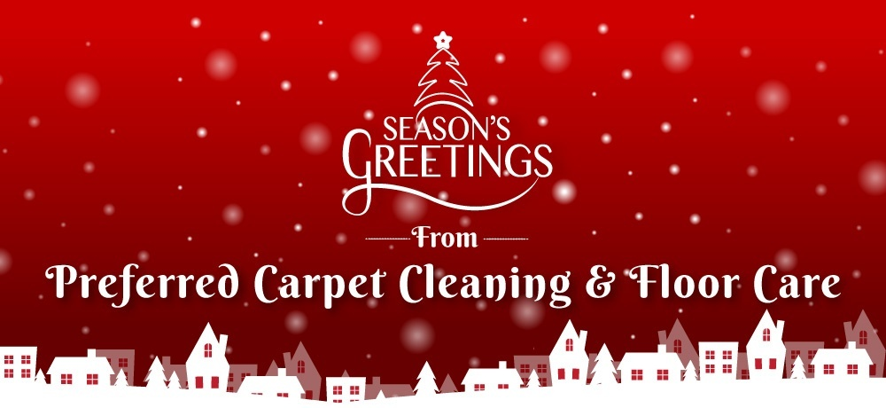 Season's Greetings from Preferred Carpet Cleaning and Floor Care