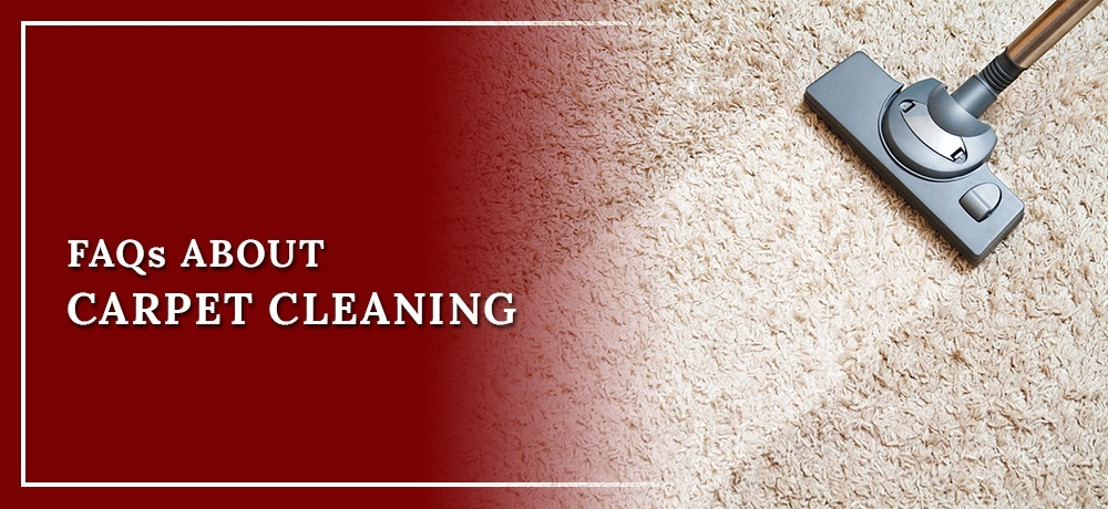 Frequently Asked Questions about Carpet Cleaning