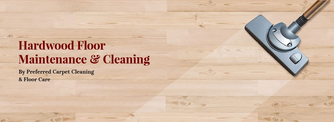 Hardwood Floor Maintenance and Cleaning Atlanta by Preferred Carpet Cleaning and Floor Care