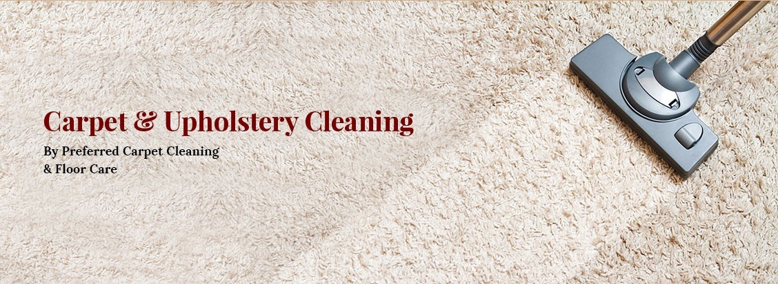 Carpet and Upholstery Cleaning by Preferred Carpet Cleaning and Floor Care