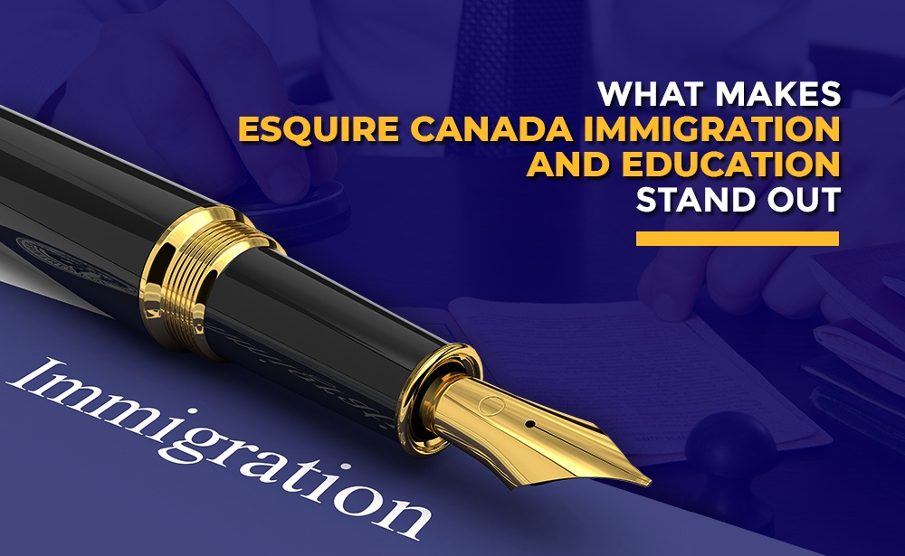 Blog by Esquire Canada Immigration and Education
