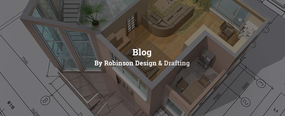 Blog by Robinson Design & Drafting