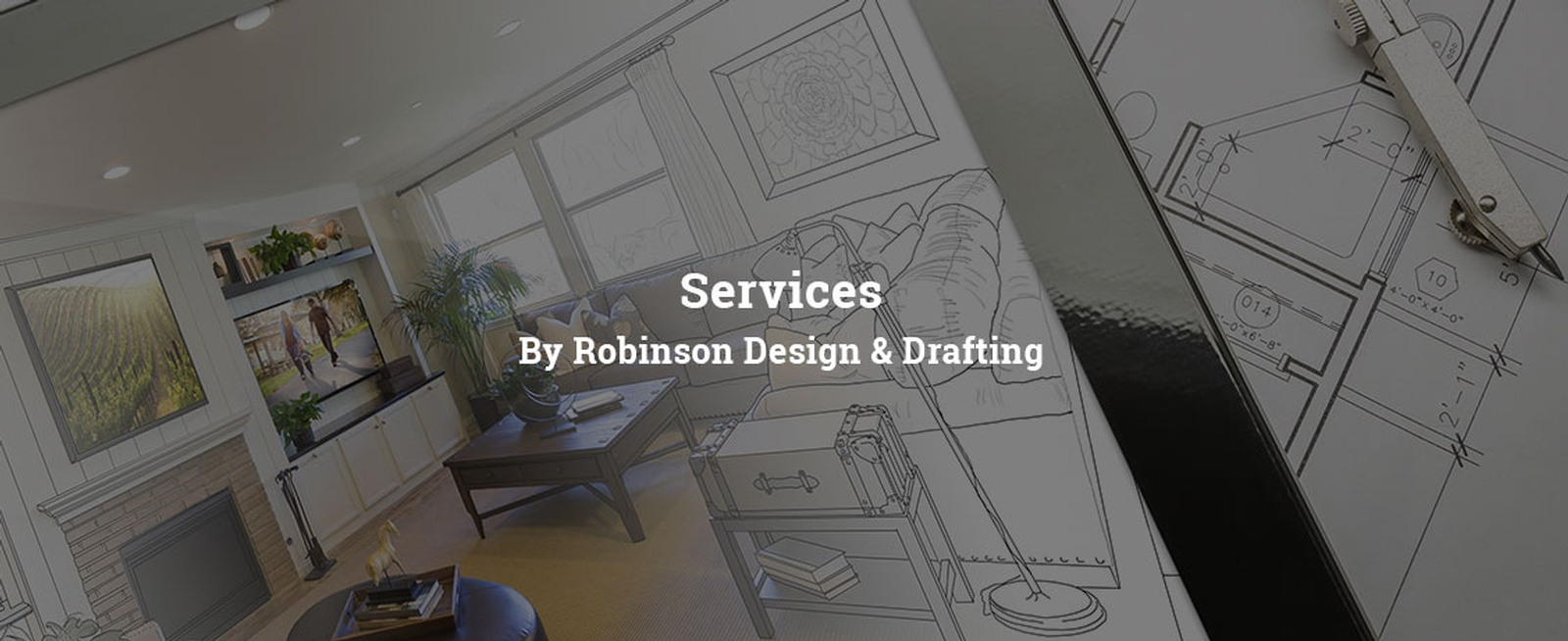 Services by Robinson Design & Drafting