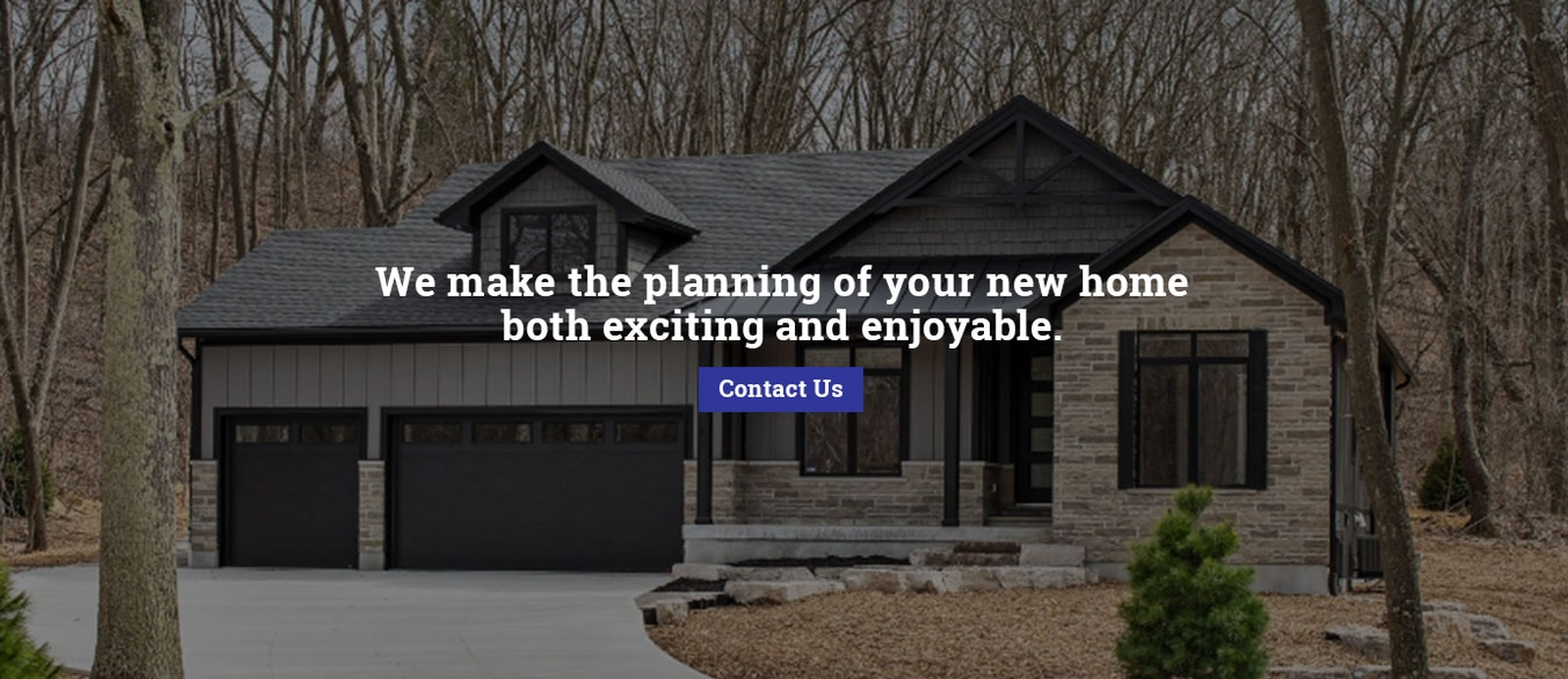 We make the planning of your new home both exciting and enjoyable