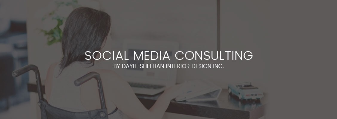 Social Media Consulting Calgary by Dayle Sheehan Interior Design Inc.