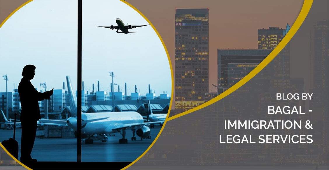 Blog by Bagal - Immigration & Legal Services