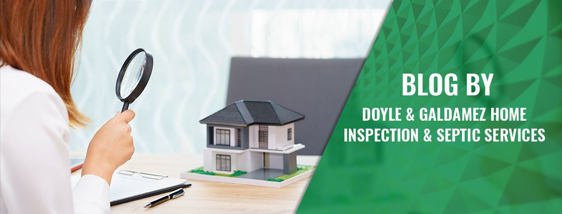 Blog by Doyle & Galdamez Home Inspection & Septic Services